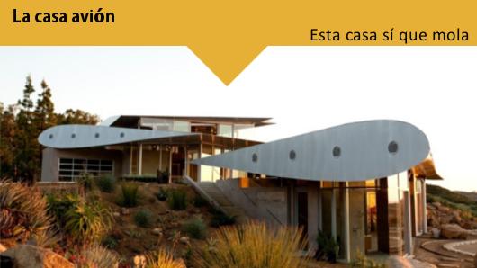 Esta casa sí que mola: La Casa Avión