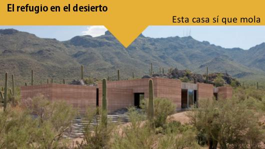 Esta casa sí que mola: el refugio en el desierto