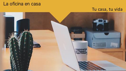 Tu casa, tu vida: La oficina en casa