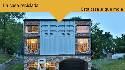 Esta casa sí que mola: La casa reciclada