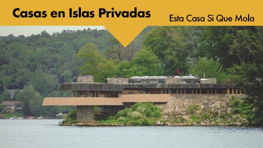 Esta Casa Sí Que Mola: Casas en Islas Privadas