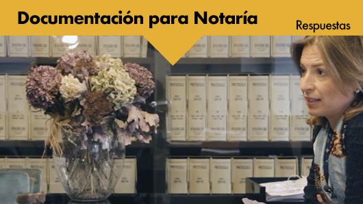 Respuestas: La documentación a aportar en notaría
