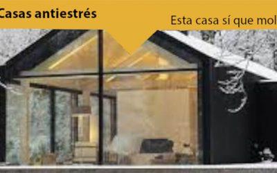 Esta casa sí que mola: Las casas antiestrés